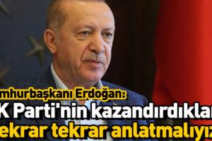 """Erdoğan: """"Attığımız adımlar doğru yolda ilerlediğimizi gösteriyor"""""""