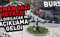 Bursa'da Osman Gazi Heykeli Kaldırılacak mı?