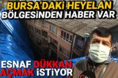 Bursa'da heyelan bölgesine zemin etüdü yapılıyor! Cadde esnafı dükkanlarını açmak istiyor