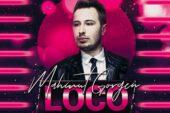 Ünlü DJ Mahmut Görgen'in yeni şarkısı LOCO bir çok ülke de dinlenme rekoruna koşuyor.