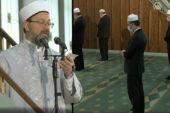 Erbaş'tan 'cemaatle namaz' açıklaması