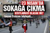 23 Nisan'da sokağa çıkma yasağı olacak mı?
