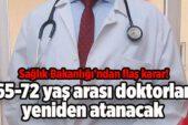 65-72 yaş arası doktorlar yeniden atanacak