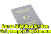 Büyükşehir; Gri Pasaport Yargıya Taşındı…