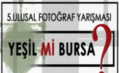 """""""Yeşil Mi Bursa?"""" Ulusal Fotoğraf Yarışması Sergisi açıldı"""